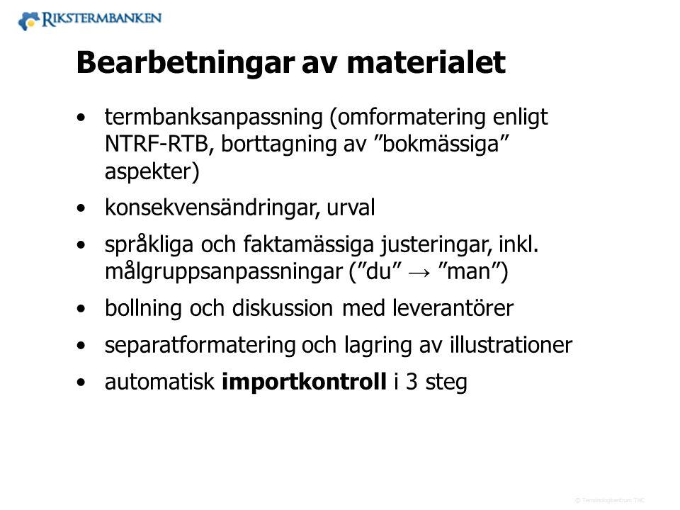 Västra vägen 7 B 169 61 Solna Telefon: 08-446 66 00 Telefax: 08-446 66 29 Webbplats: www.tnc.se E-post: tnc@tnc.se © Terminologicentrum TNC x.x Bearbe