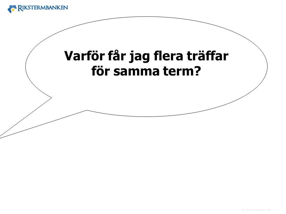 Västra vägen 7 B 169 61 Solna Telefon: 08-446 66 00 Telefax: 08-446 66 29 Webbplats: www.tnc.se E-post: tnc@tnc.se © Terminologicentrum TNC x.x Varför