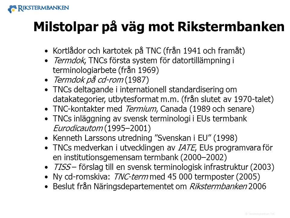 Västra vägen 7 B 169 61 Solna Telefon: 08-446 66 00 Telefax: 08-446 66 29 Webbplats: www.tnc.se E-post: tnc@tnc.se © Terminologicentrum TNC •Kortlådor