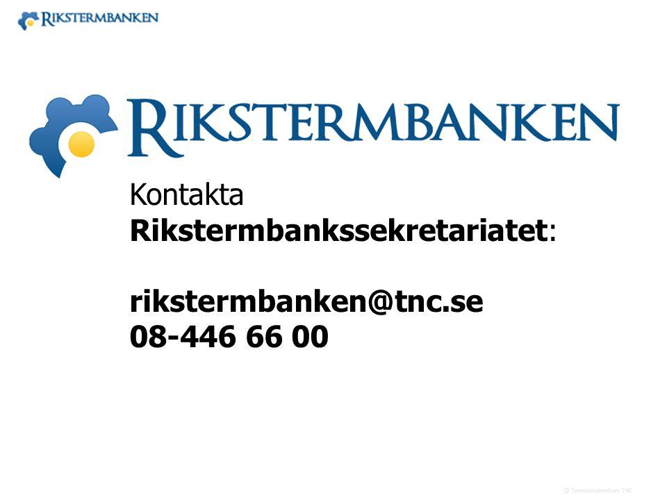 Västra vägen 7 B 169 61 Solna Telefon: 08-446 66 00 Telefax: 08-446 66 29 Webbplats: www.tnc.se E-post: tnc@tnc.se © Terminologicentrum TNC x.x Kontak