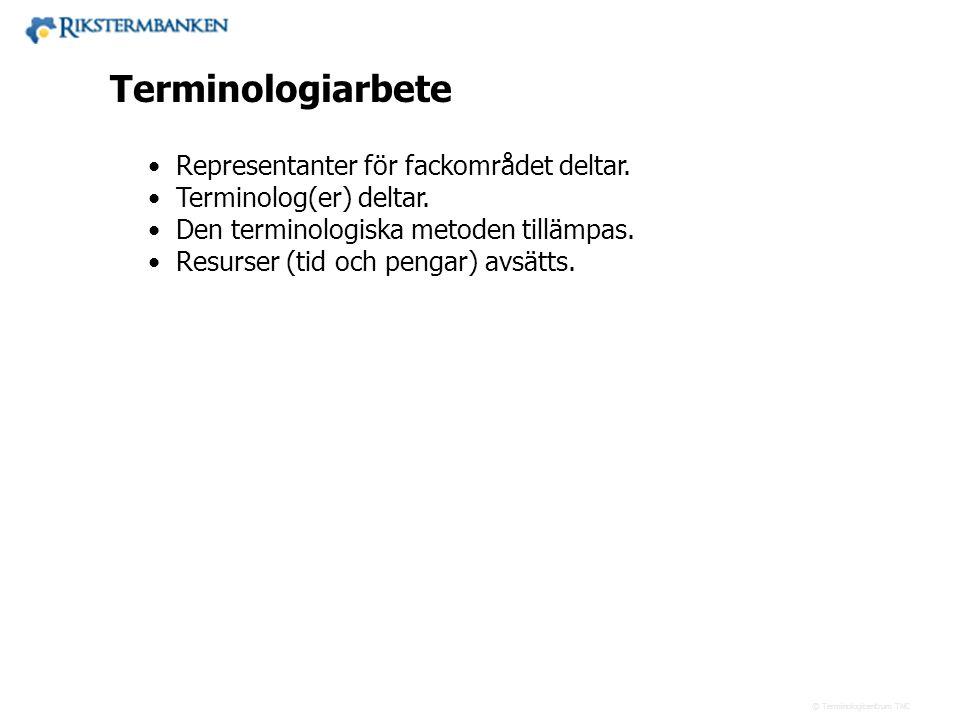 Västra vägen 7 B 169 61 Solna Telefon: 08-446 66 00 Telefax: 08-446 66 29 Webbplats: www.tnc.se E-post: tnc@tnc.se © Terminologicentrum TNC •Represent