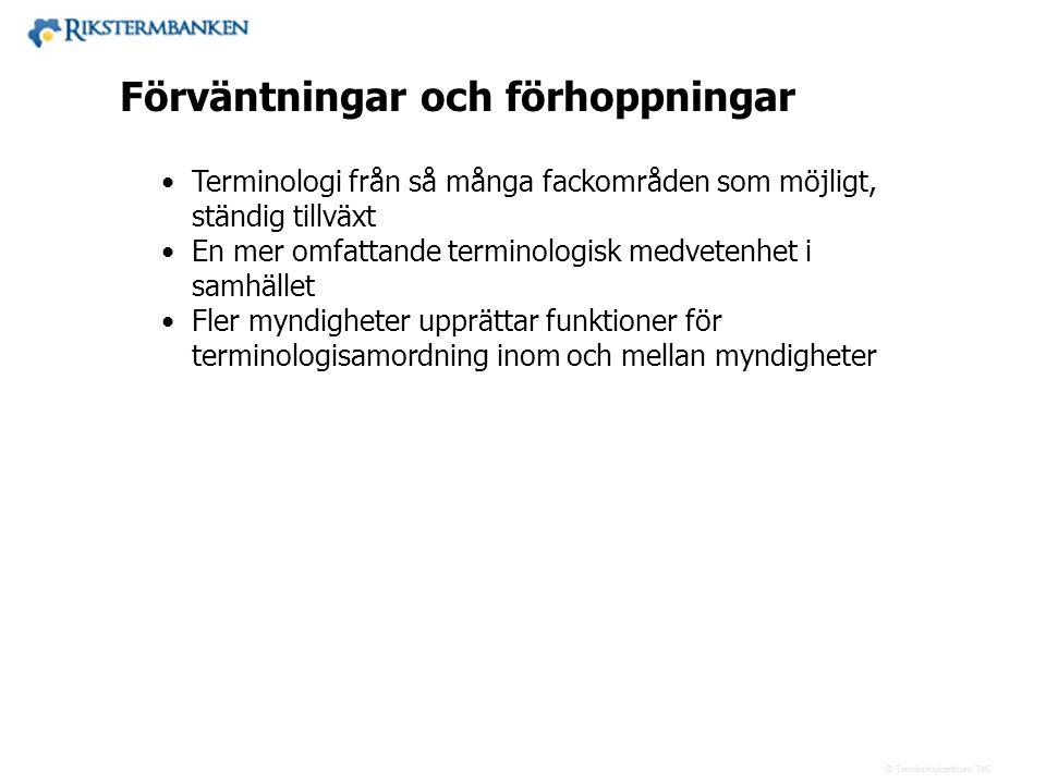 Västra vägen 7 B 169 61 Solna Telefon: 08-446 66 00 Telefax: 08-446 66 29 Webbplats: www.tnc.se E-post: tnc@tnc.se © Terminologicentrum TNC •Terminolo