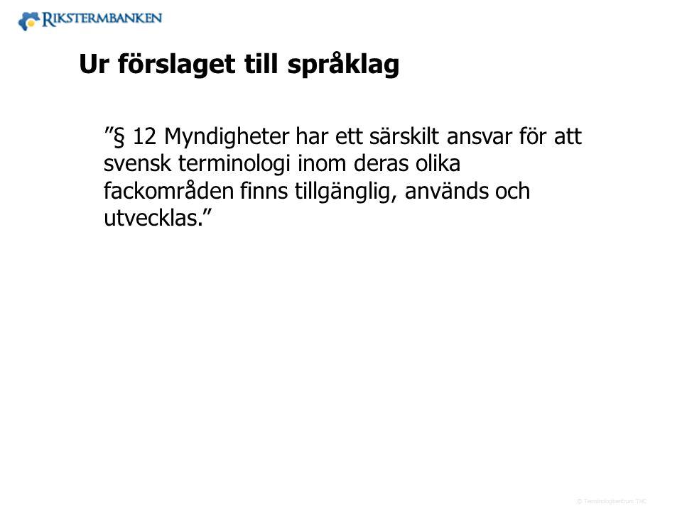 """Västra vägen 7 B 169 61 Solna Telefon: 08-446 66 00 Telefax: 08-446 66 29 Webbplats: www.tnc.se E-post: tnc@tnc.se © Terminologicentrum TNC """"§ 12 Mynd"""