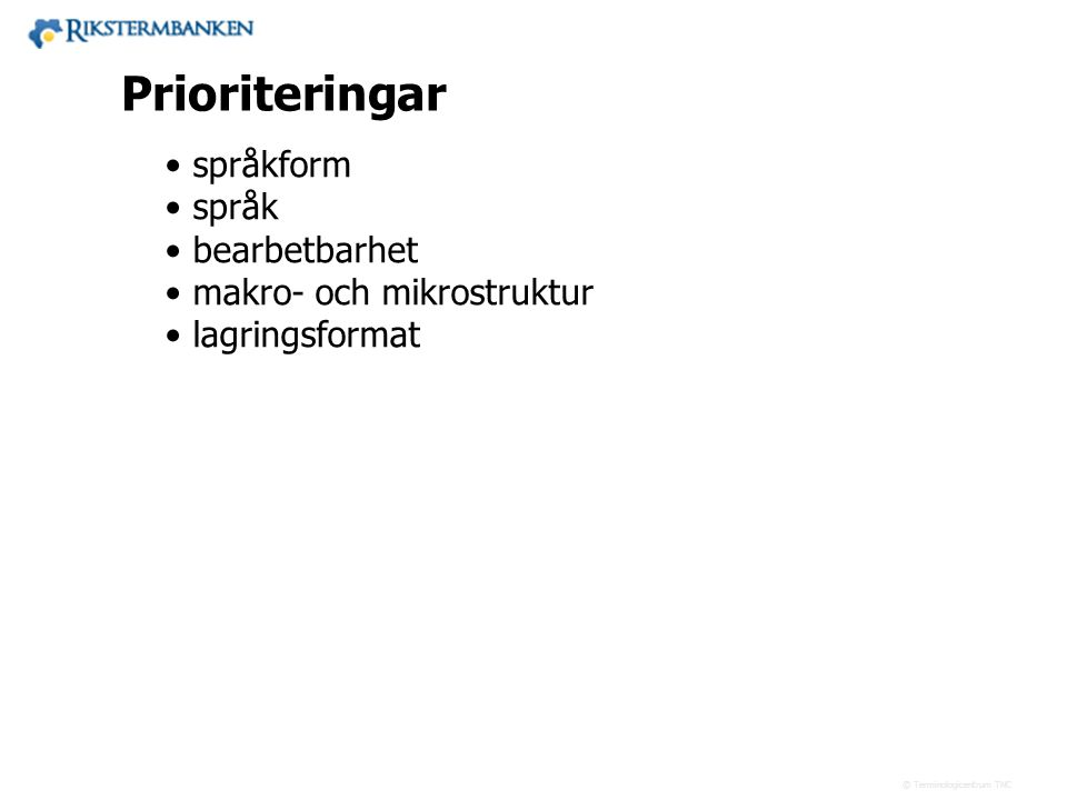 Västra vägen 7 B 169 61 Solna Telefon: 08-446 66 00 Telefax: 08-446 66 29 Webbplats: www.tnc.se E-post: tnc@tnc.se © Terminologicentrum TNC • språkfor