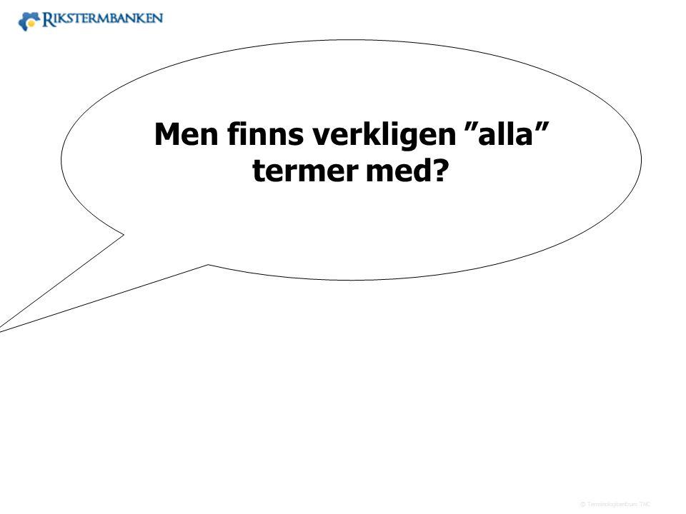 Västra vägen 7 B 169 61 Solna Telefon: 08-446 66 00 Telefax: 08-446 66 29 Webbplats: www.tnc.se E-post: tnc@tnc.se © Terminologicentrum TNC 13.5 term: Det uttryck som rekommenderas i första hand.
