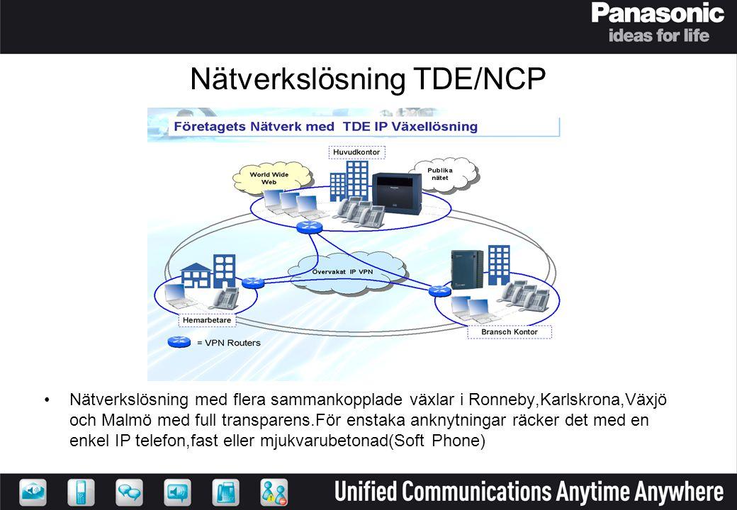 Nätverkslösning TDE/NCP •Nätverkslösning med flera sammankopplade växlar i Ronneby,Karlskrona,Växjö och Malmö med full transparens.För enstaka anknytn