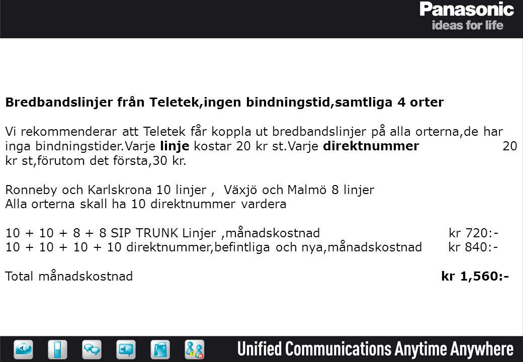 Bredbandslinjer från Teletek,ingen bindningstid,samtliga 4 orter Vi rekommenderar att Teletek får koppla ut bredbandslinjer på alla orterna,de har ing