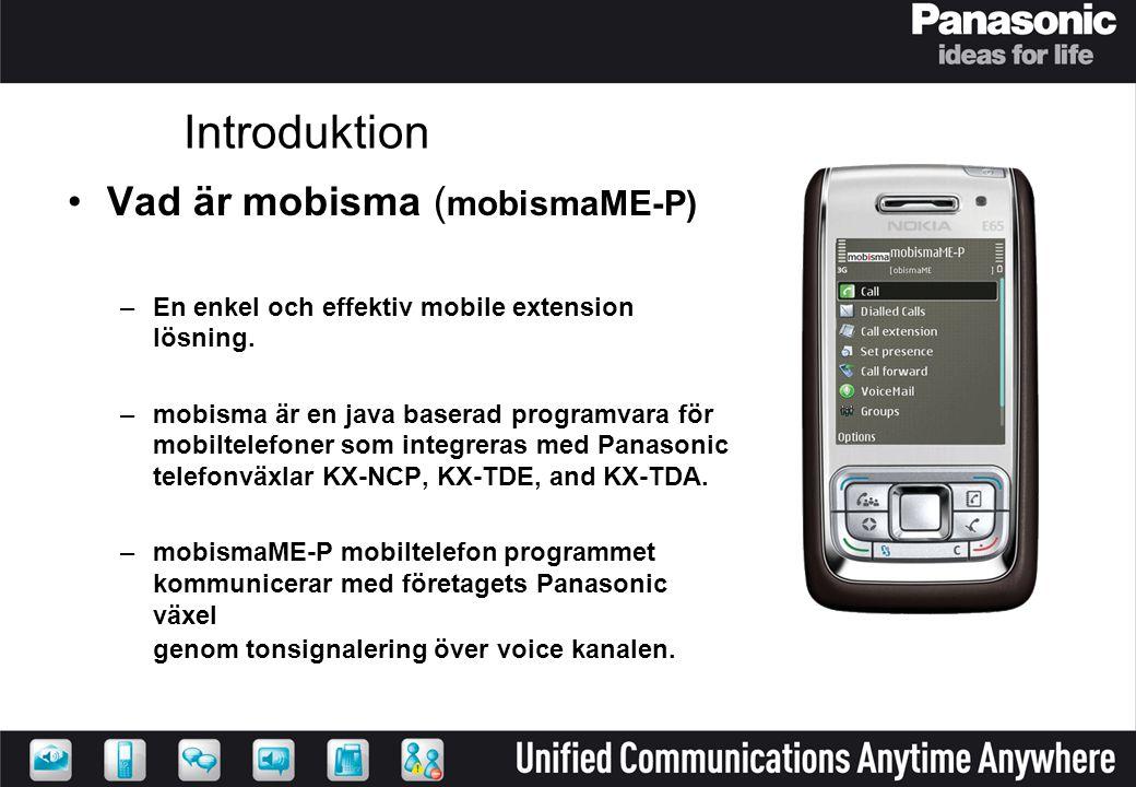 Introduktion •Vad är mobisma ( mobismaME-P) –En enkel och effektiv mobile extension lösning. –mobisma är en java baserad programvara för mobiltelefone