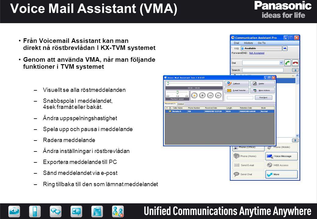 Voice Mail Assistant (VMA) •Från Voicemail Assistant kan man direkt nå röstbrevlådan I KX-TVM systemet •Genom att använda VMA, når man följande funkt