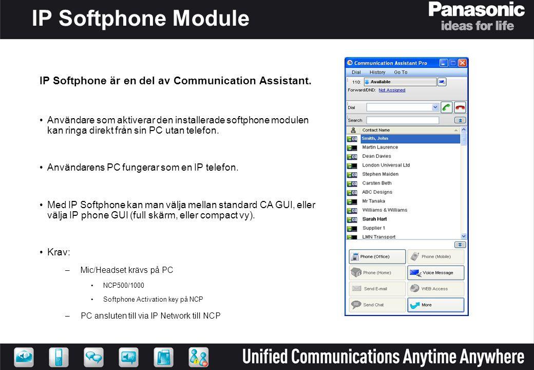 IP Softphone Module IP Softphone är en del av Communication Assistant. •Användare som aktiverar den installerade softphone modulen kan ringa direkt fr