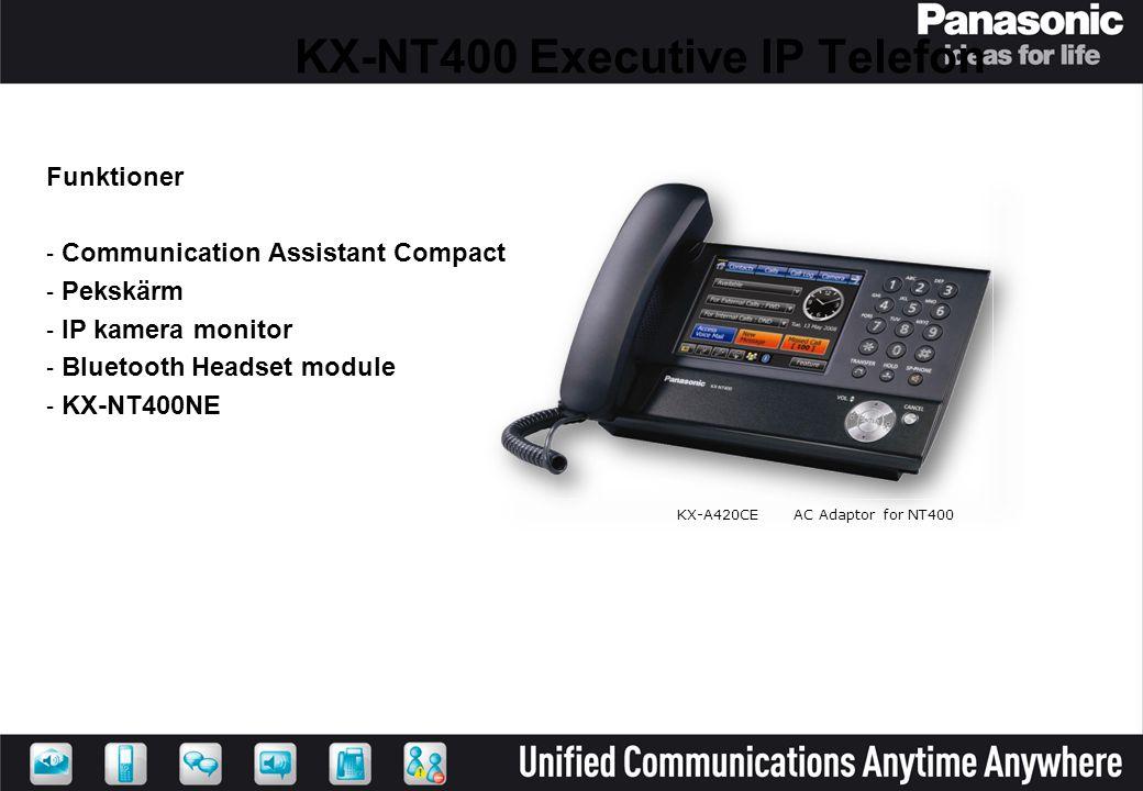 KX-NT400 Executive IP Telefon Funktioner - Communication Assistant Compact - Pekskärm - IP kamera monitor - Bluetooth Headset module - KX-NT400NE KX-A