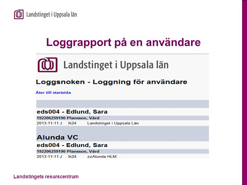Landstingets resurscentrum Loggrapport på en användare