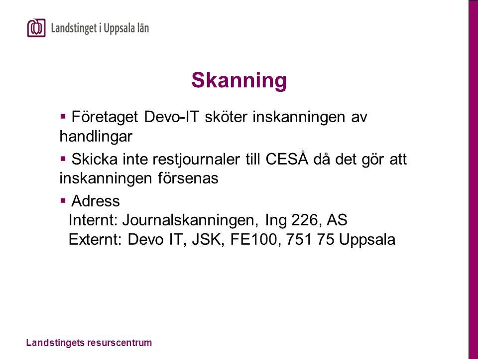 Landstingets resurscentrum Skanning  Företaget Devo-IT sköter inskanningen av handlingar  Skicka inte restjournaler till CESÅ då det gör att inskann