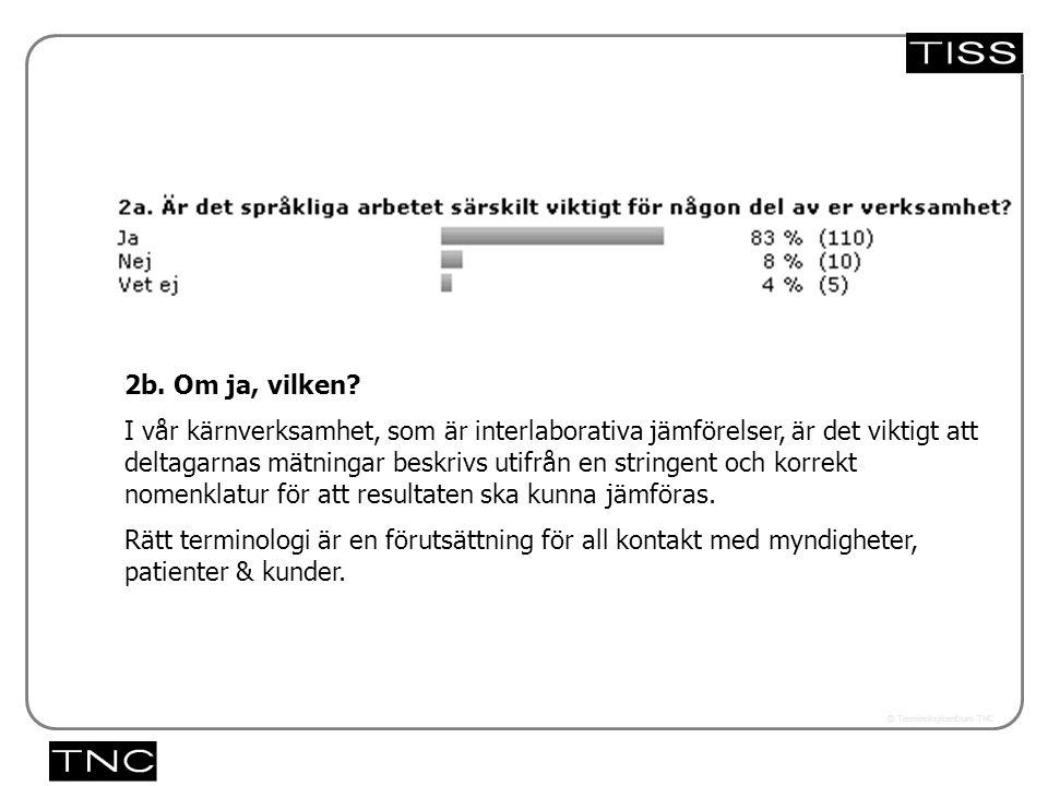 Västra vägen 7 B 169 61 Solna Telefon: 08-446 66 00 Telefax: 08-446 66 29 Webbplats: www.tnc.se E-post: tnc@tnc.se © Terminologicentrum TNC 5.33x 2b.