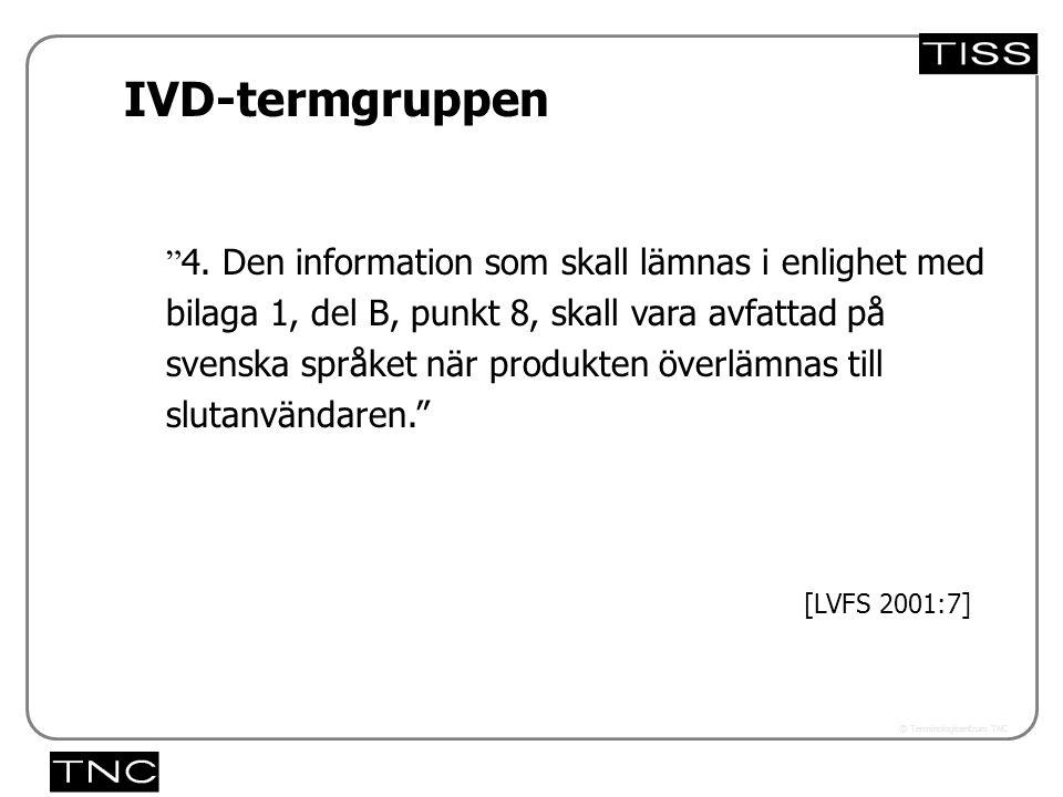 """Västra vägen 7 B 169 61 Solna Telefon: 08-446 66 00 Telefax: 08-446 66 29 Webbplats: www.tnc.se E-post: tnc@tnc.se © Terminologicentrum TNC """" 4. Den i"""