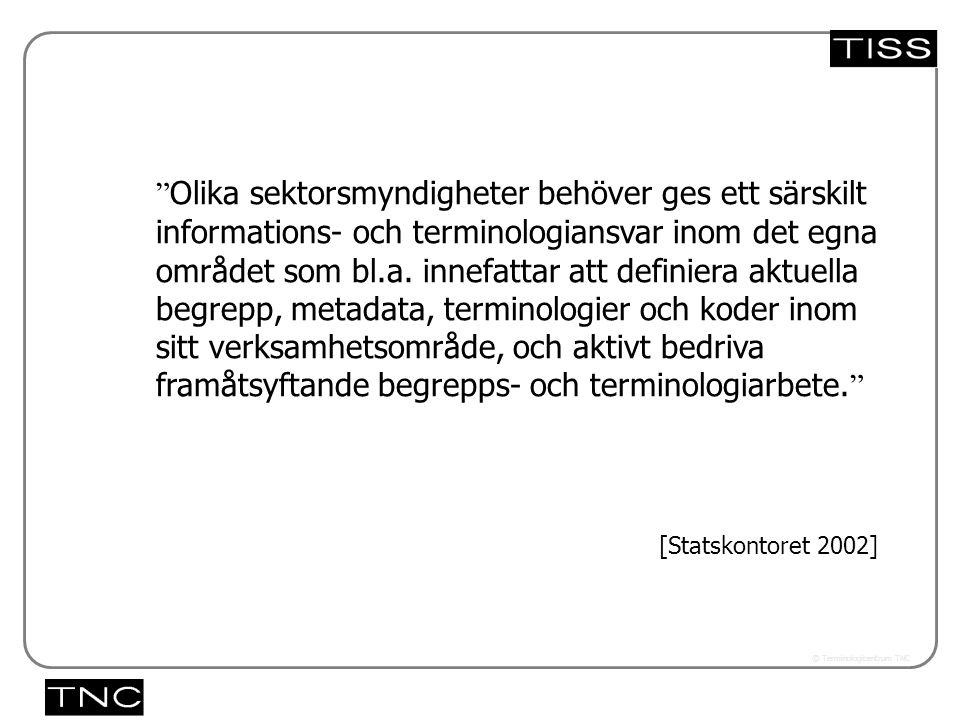 """Västra vägen 7 B 169 61 Solna Telefon: 08-446 66 00 Telefax: 08-446 66 29 Webbplats: www.tnc.se E-post: tnc@tnc.se © Terminologicentrum TNC 5.33x """" Ol"""