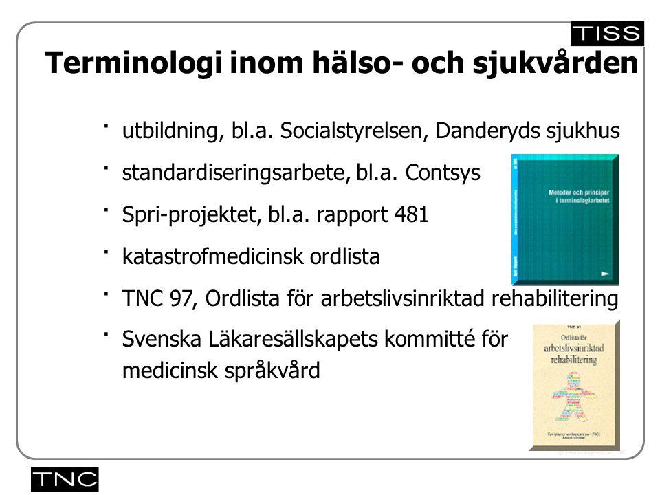 Västra vägen 7 B 169 61 Solna Telefon: 08-446 66 00 Telefax: 08-446 66 29 Webbplats: www.tnc.se E-post: tnc@tnc.se © Terminologicentrum TNC 5.33x · ut