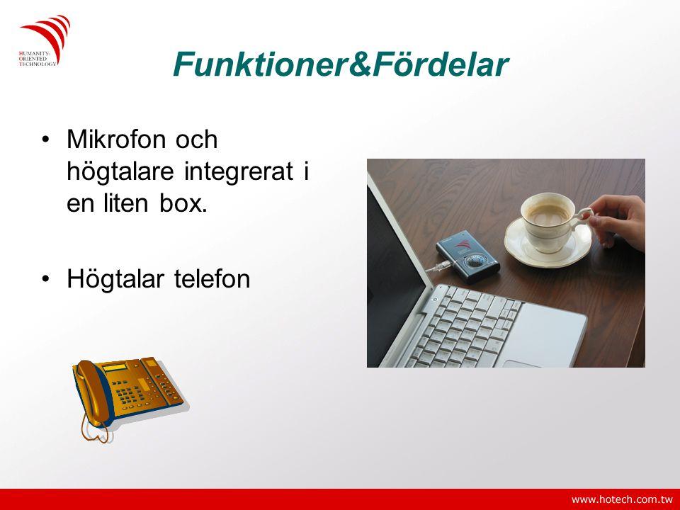 Funktioner&Fördelar •Mikrofon och högtalare integrerat i en liten box. •Högtalar telefon