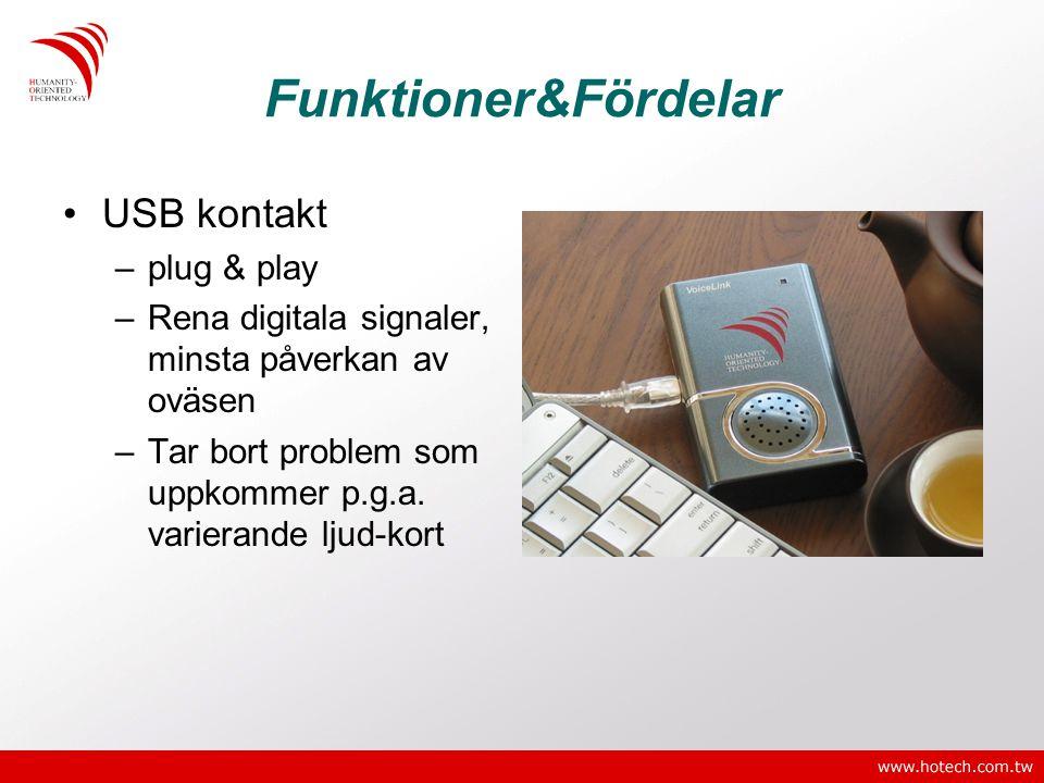 Funktioner&Fördelar •USB kontakt –plug & play –Rena digitala signaler, minsta påverkan av oväsen –Tar bort problem som uppkommer p.g.a. varierande lju