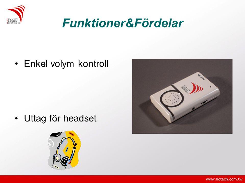 Funktioner&Fördelar •Enkel volym kontroll •Uttag för headset
