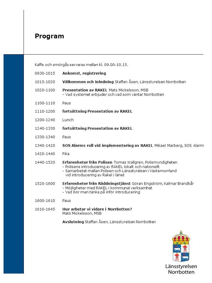 Anmälan En bindande anmälan skall vara Länsstyrelsen Norrbotten tillhanda senast den 13 mars.