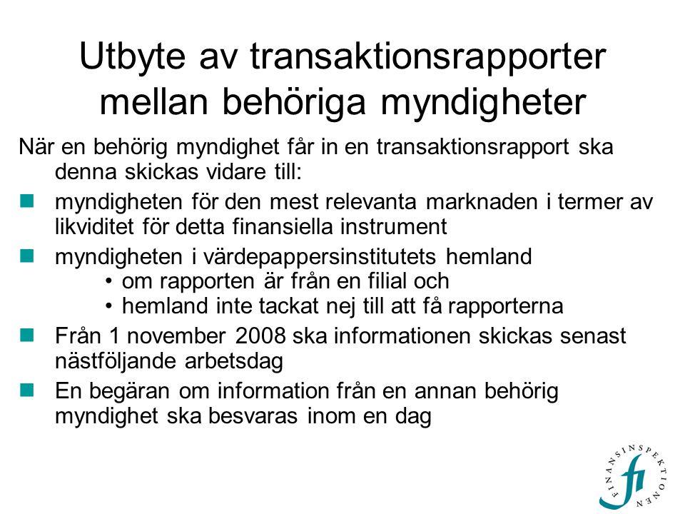 Utbyte av transaktionsrapporter mellan behöriga myndigheter När en behörig myndighet får in en transaktionsrapport ska denna skickas vidare till:  my