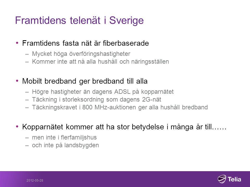 Framtidens telenät i Sverige • Framtidens fasta nät är fiberbaserade –Mycket höga överföringshastigheter –Kommer inte att nå alla hushåll och näringss