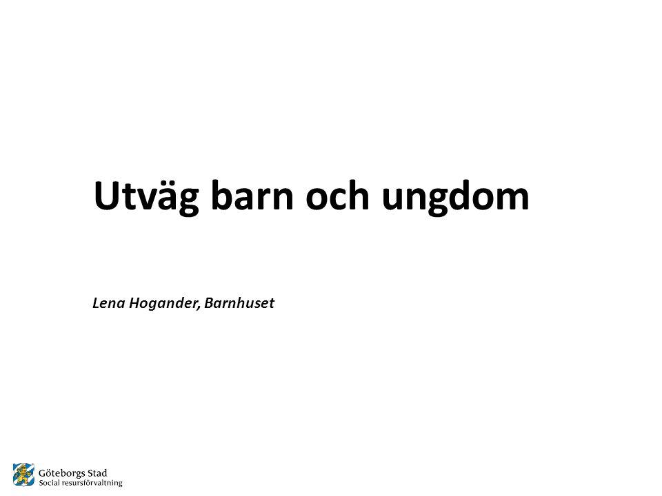 Utväg barn/ungdom •Lena Hogander och Elisabeth Hedin •Social resursförvaltning •Barnhuset •Erbjudande verksamhet för Göteborgs Stad •Utväg finns också för kvinnor och män