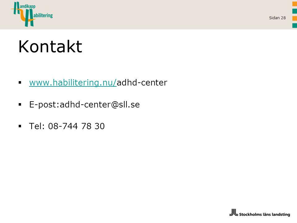 Sidan 28 Kontakt  www.habilitering.nu/adhd-center www.habilitering.nu/  E-post:adhd-center@sll.se  Tel: 08-744 78 30