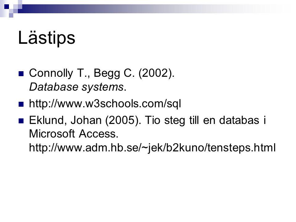 Lästips  Connolly T., Begg C.(2002). Database systems.