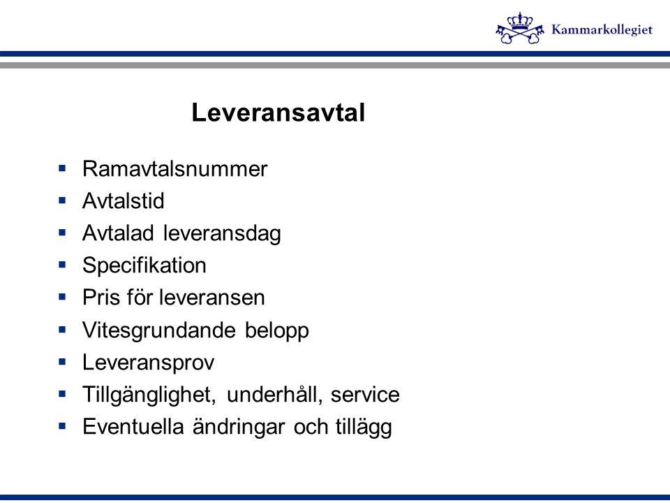 Leveransavtal  Ramavtalsnummer  Avtalstid  Avtalad leveransdag  Specifikation  Pris för leveransen  Vitesgrundande belopp  Leveransprov  Tillg