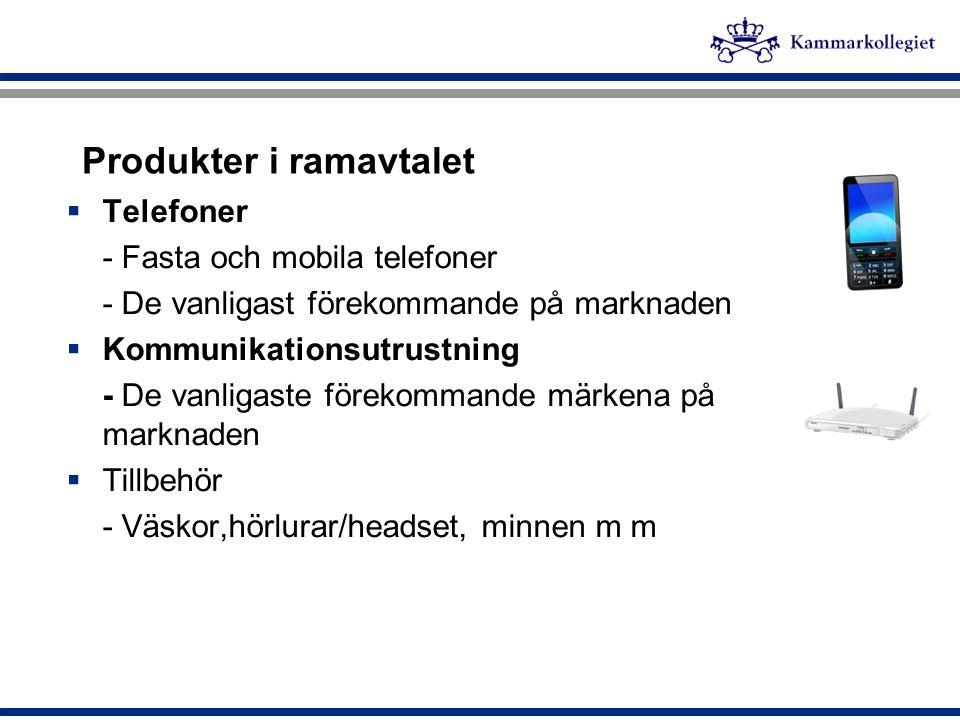 Produkter i ramavtalet  Telefoner - Fasta och mobila telefoner - De vanligast förekommande på marknaden  Kommunikationsutrustning - De vanligaste fö