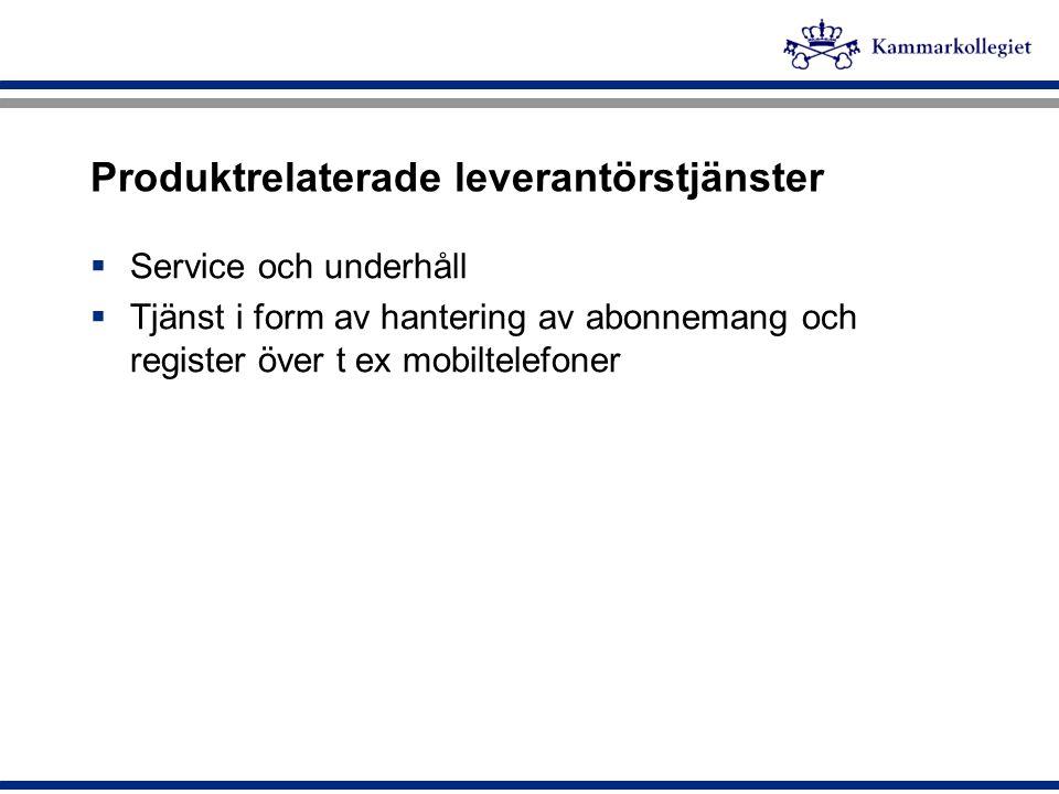 Produktrelaterade leverantörstjänster  Service och underhåll  Tjänst i form av hantering av abonnemang och register över t ex mobiltelefoner