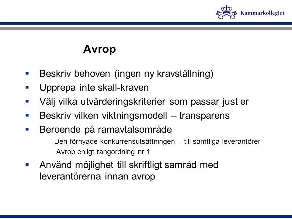Avropsförfrågan - exempel  Ramavtal nummer  Beskrivning av organisationen  Nuläge  Behovet av funktioner, antal osv.