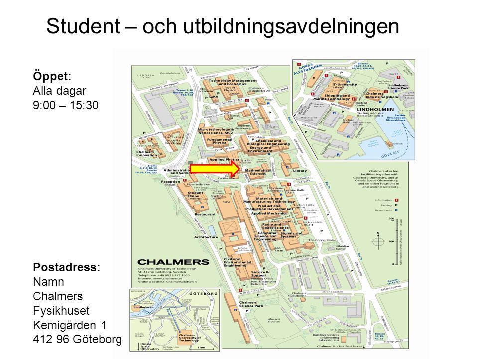 Student – och utbildningsavdelningen Öppet: Alla dagar 9:00 – 15:30 Postadress: Namn Chalmers Fysikhuset Kemigården 1 412 96 Göteborg