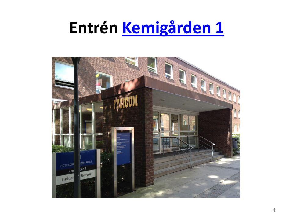 Entrén Kemigården 1Kemigården 1 4