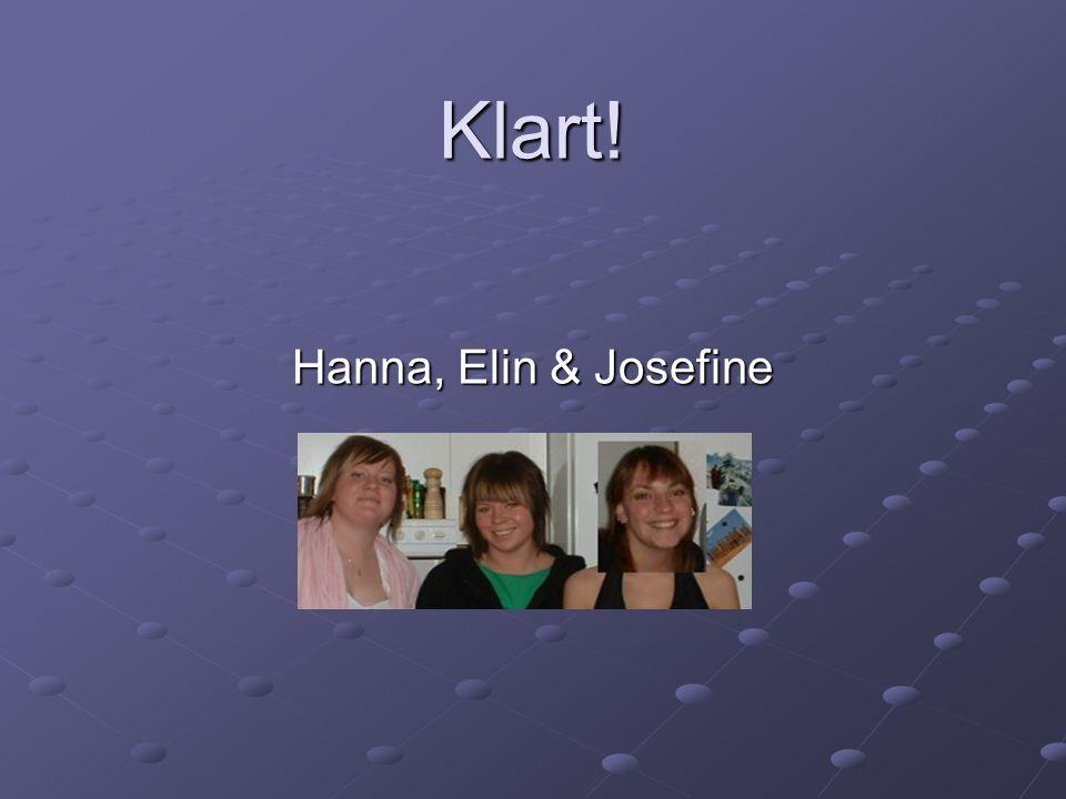 Klart! Hanna, Elin & Josefine