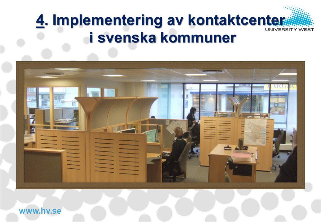 www.hv.se 4. Implementering av kontaktcenter i svenska kommuner