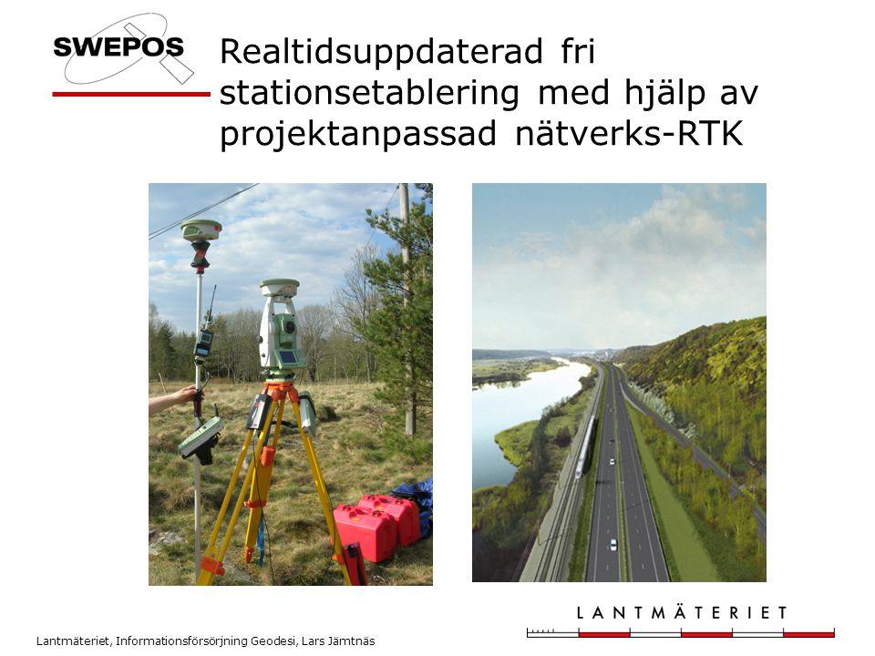Lantmäteriet, Informationsförsörjning Geodesi, Lars Jämtnäs Realtidsuppdaterad fri stationsetablering med hjälp av projektanpassad nätverks-RTK