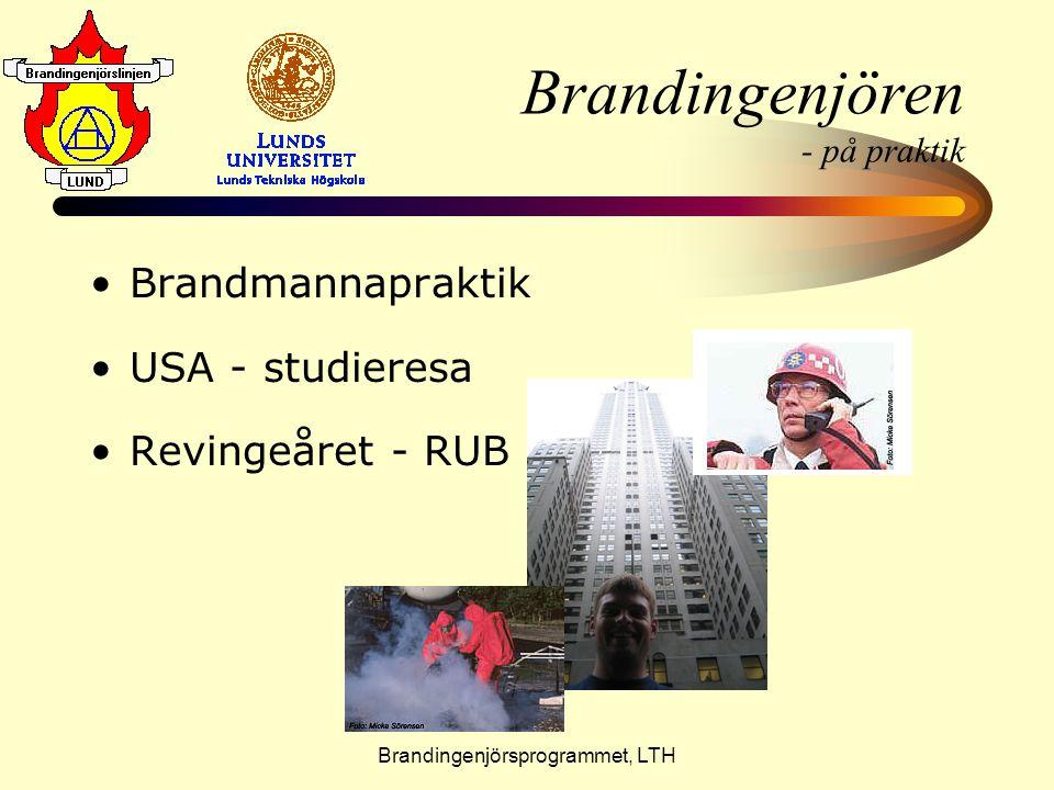 Brandingenjörsprogrammet, LTH Brandingenjören - på praktik •B•Brandmannapraktik •U•USA - studieresa •R•Revingeåret - RUB