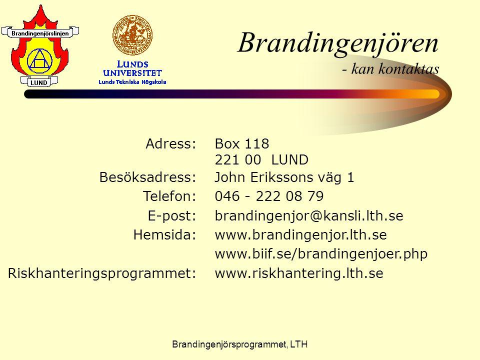 Brandingenjörsprogrammet, LTH Brandingenjören - kan kontaktas Adress: Besöksadress: Telefon: E-post: Hemsida: Riskhanteringsprogrammet: Box 118 221 00
