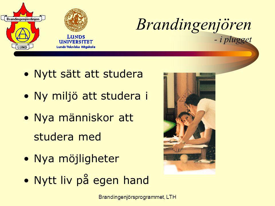 Brandingenjörsprogrammet, LTH Brandingenjören - i plugget •N•Nytt sätt att studera •N•Ny miljö att studera i •N•Nya människor att studera med •N•Nya m