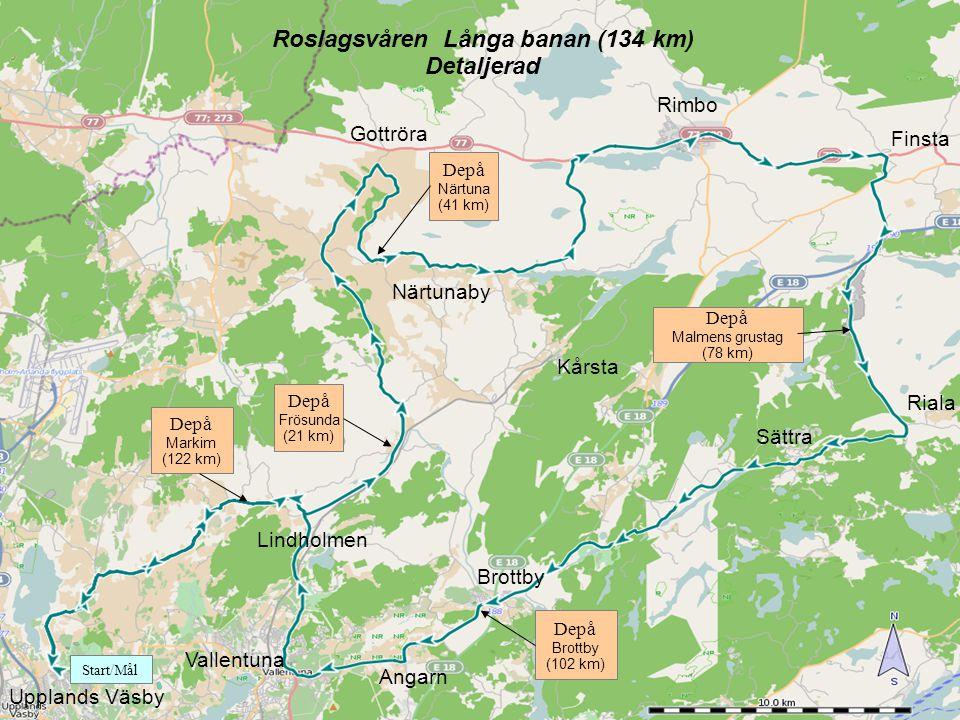 Depå Malmens grustag (78 km) Riala Finsta Rimbo Gottröra Vallentuna Brottby Lindholmen Sättra Upplands Väsby Depå Markim (122 km) Depå Närtuna (41 km) Depå Brottby (102 km) Depå Frösunda (21 km) Roslagsvåren Långa banan (134 km) Detaljerad Angarn Närtunaby Start/Mål Kårsta