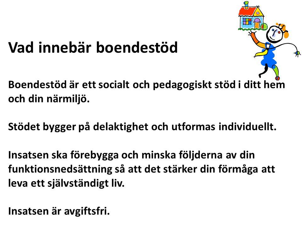 Pedagogiskt stöd Stöd att strukturera vardagen och att hitta rutiner.
