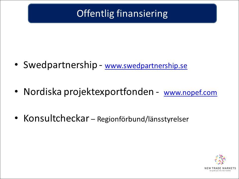 • Swedpartnership - www.swedpartnership.se www.swedpartnership.se • Nordiska projektexportfonden - www.nopef.com www.nopef.com • Konsultcheckar – Regi