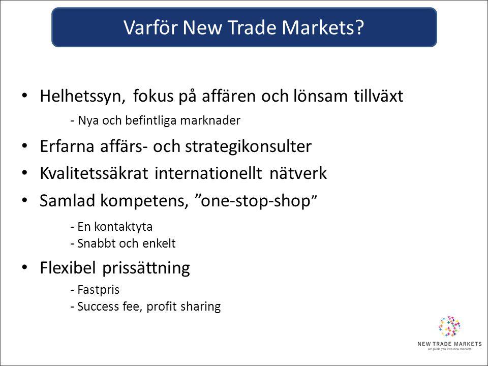 • Helhetssyn, fokus på affären och lönsam tillväxt - Nya och befintliga marknader • Erfarna affärs- och strategikonsulter • Kvalitetssäkrat internatio