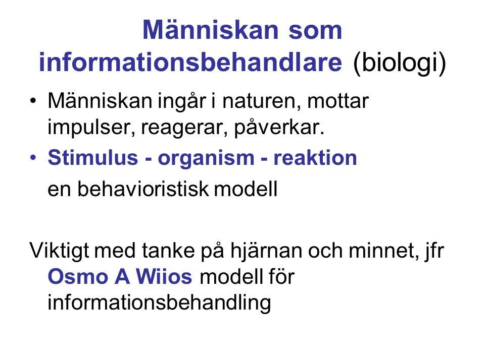Människan som informationsbehandlare (biologi) •Människan ingår i naturen, mottar impulser, reagerar, påverkar.
