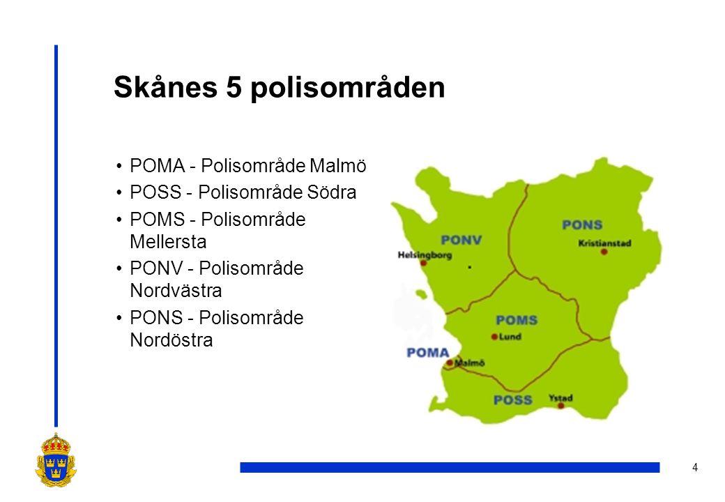 4 Skånes 5 polisområden •POMA - Polisområde Malmö •POSS - Polisområde Södra •POMS - Polisområde Mellersta •PONV - Polisområde Nordvästra •PONS - Polisområde Nordöstra