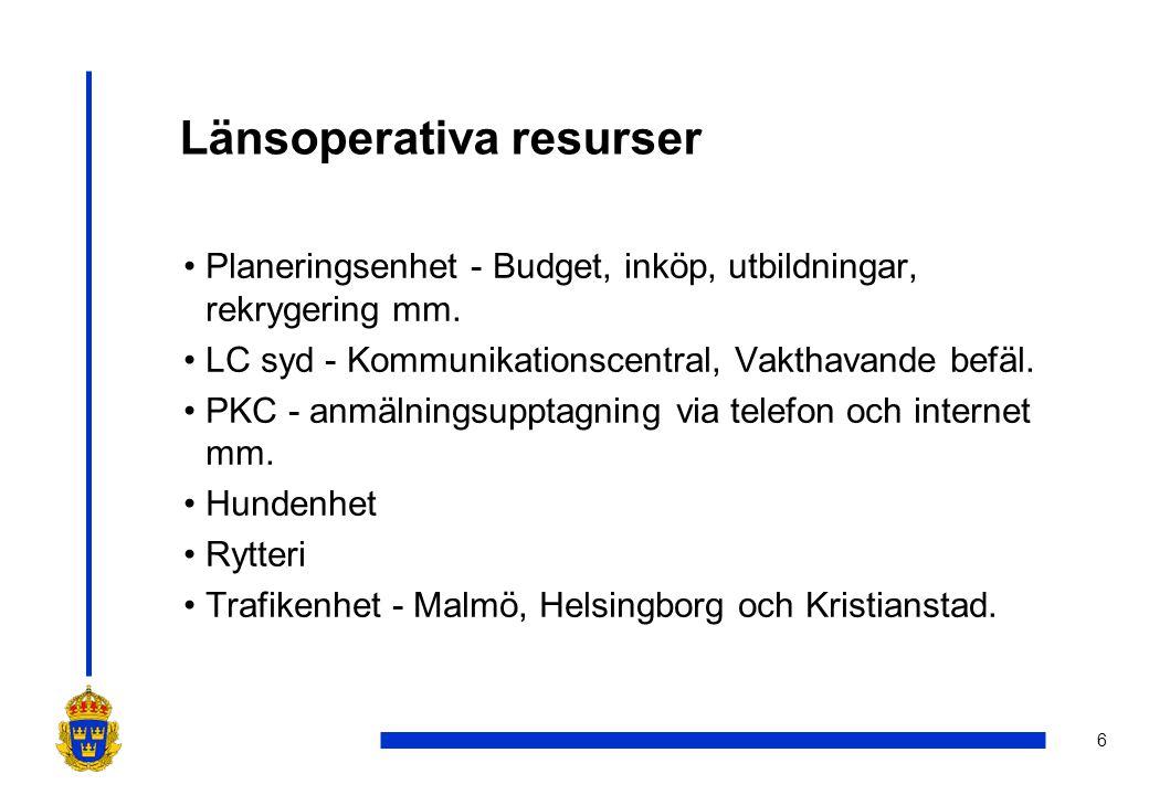 6 Länsoperativa resurser •Planeringsenhet - Budget, inköp, utbildningar, rekrygering mm.