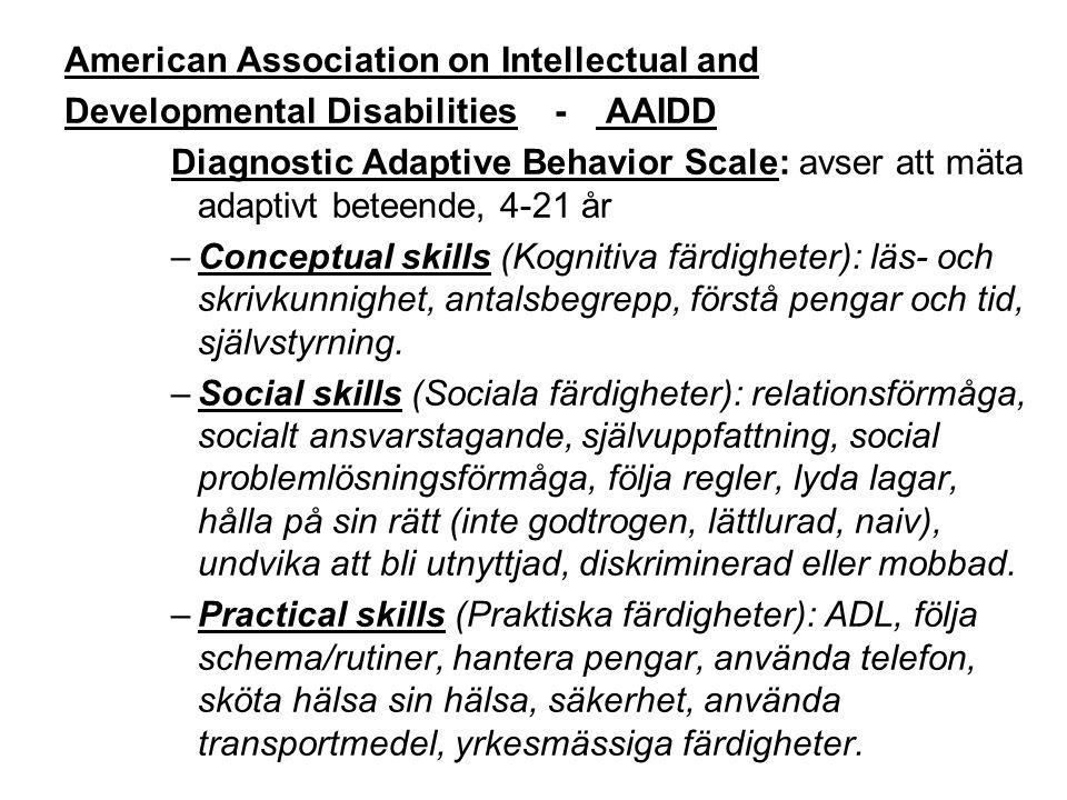 American Association on Intellectual and Developmental Disabilities - AAIDD Diagnostic Adaptive Behavior Scale: avser att mäta adaptivt beteende, 4-21